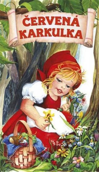 Červená karkulka - Pohádkové leporelo [Knihy - Leporelo]